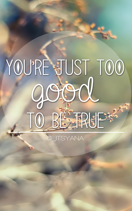 just to good to be true: