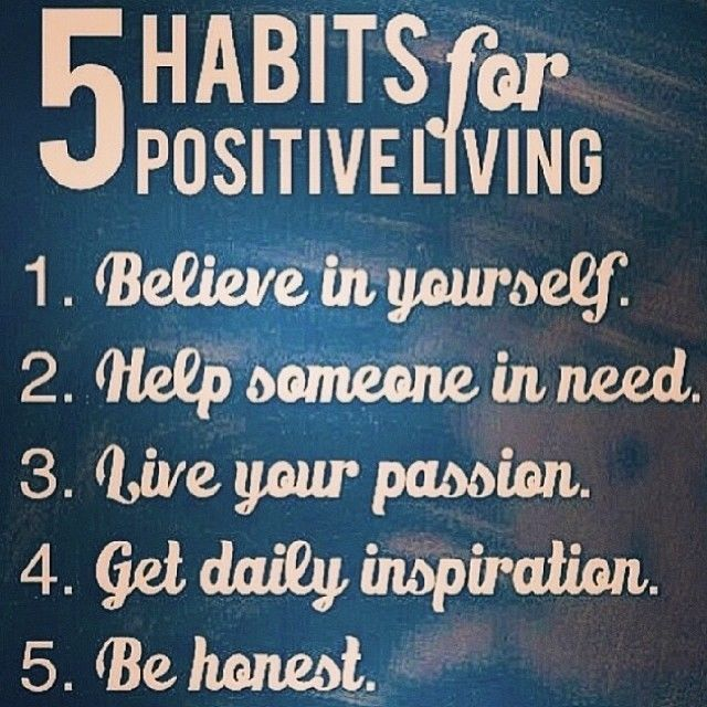 Live Positively Quotes: 5 Habits For Positive Living Pictures, Photos, And Images