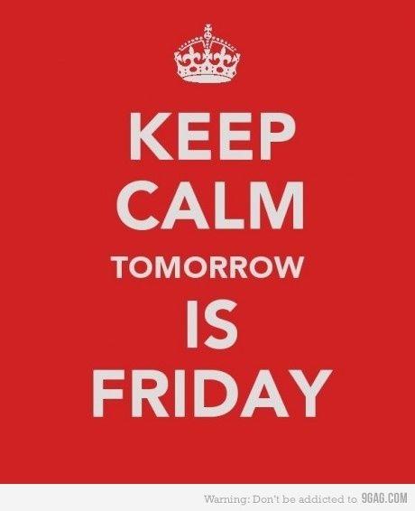 Superb Keep Calm Tomorrow Is Friday