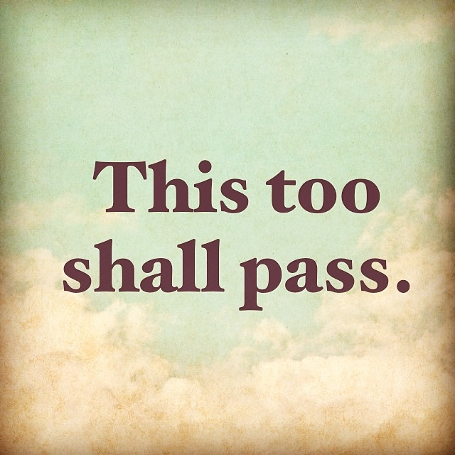 This Too Shall Pass Pictures, Photos, and Images for ...