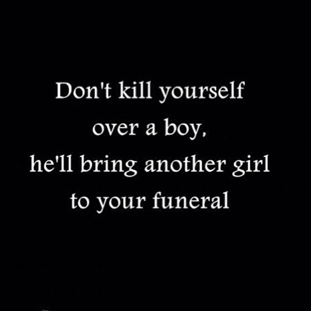 Killing Yourself Quotes Adorable Dont Kill Yourself Over A Boy Pictures Photos And Images For