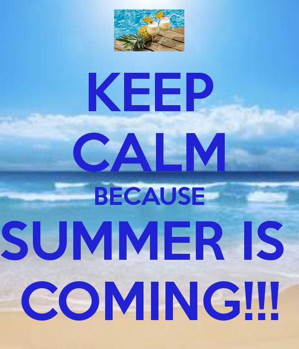 Keep Calm Because Summer Is Coming Pictures, Photos, and Images for Facebook,...