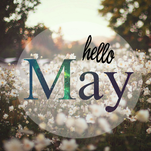 Hello May Pictures, Photos, and Images for Facebook ...