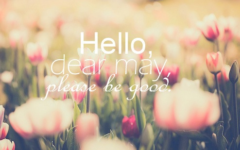 Hello Dear May, Please Be Good Pictures, Photos, and Images for Facebook, Tum...