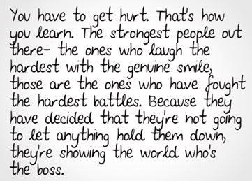 Gotta learn when you get hurt. - Search Quotes