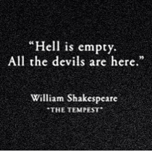Funny Love Quotes By Shakespeare : Hell Is Empty All The Devils Are Here Pictures, Photos, and Images for ...