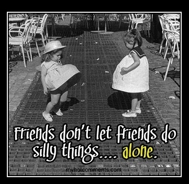 Friends Dont Let Friends Do Stupid Things Alone Pictures, Photos