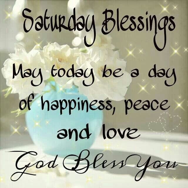 Saturday Blessings Pictures Photos And Images For Facebook Tumblr Pinterest And Twitter
