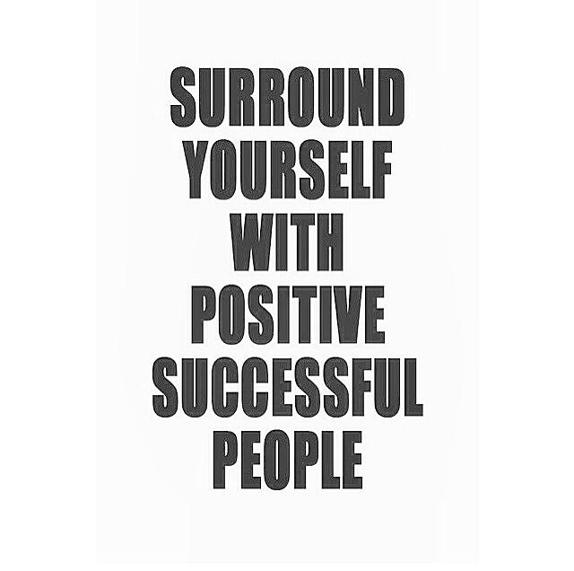 surround yourself with positive people pictures photos
