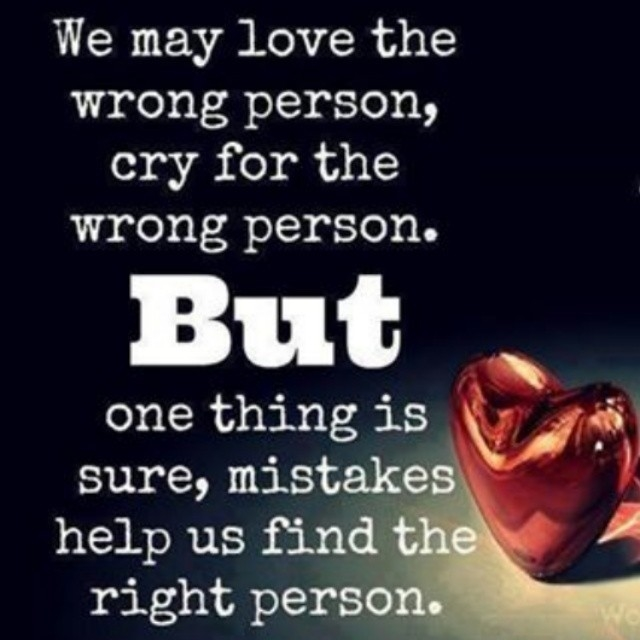 Love Finding Quotes About Never: Mistakes Help Us Find The Right Person Pictures, Photos