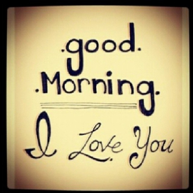 Good Morning I Love You Quotes Best Good Morning And I Love You Pictures Photos And Images For