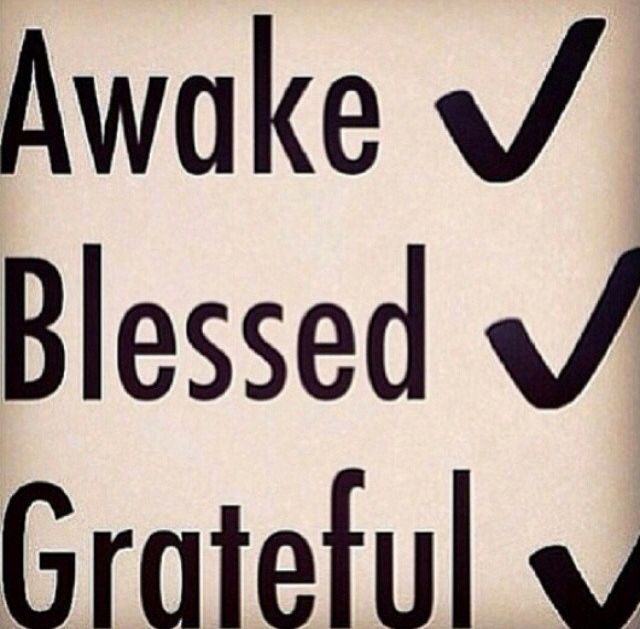 Awake Blessed Grateful Pictures Photos And Images For Facebook