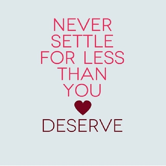 Never Settle For Less Than You Deserve Pictures Photos and Images Impressive Never Settle Quotes