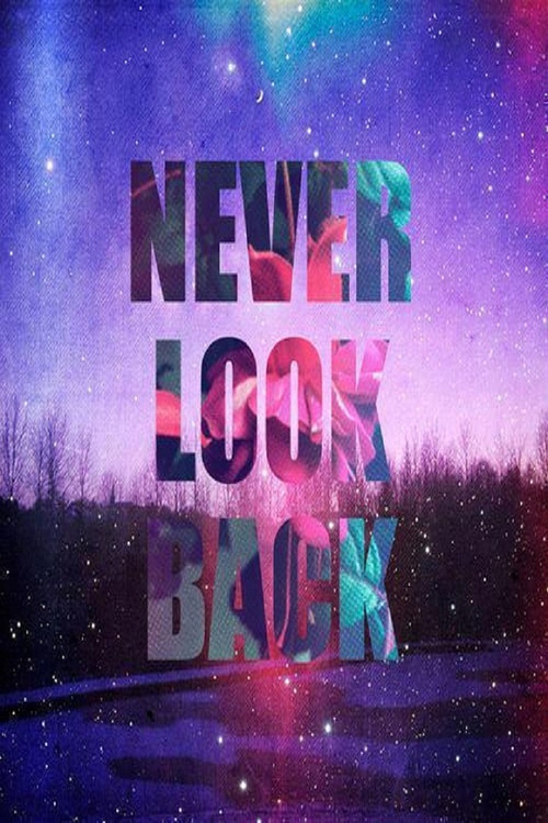 Never Look Back Pictures, Photos, and Images for Facebook, Tumblr ...
