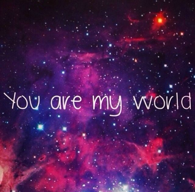 http://www.lovethispic.com/uploaded_images/94497-You-Are-My-World.jpg