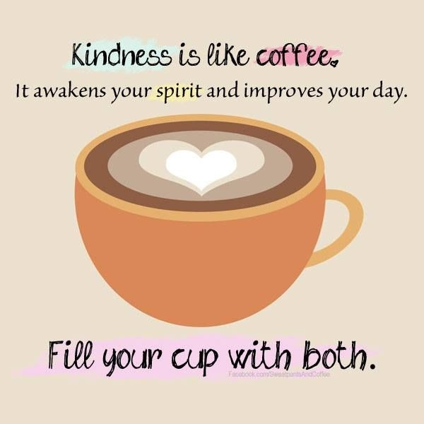 Kindness Is Like Coffee Pictures Photos And Images For Facebook