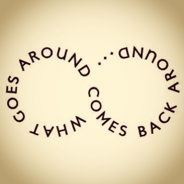 Pictures Are What Goes Around Comes Back Quotes. QuotesGram