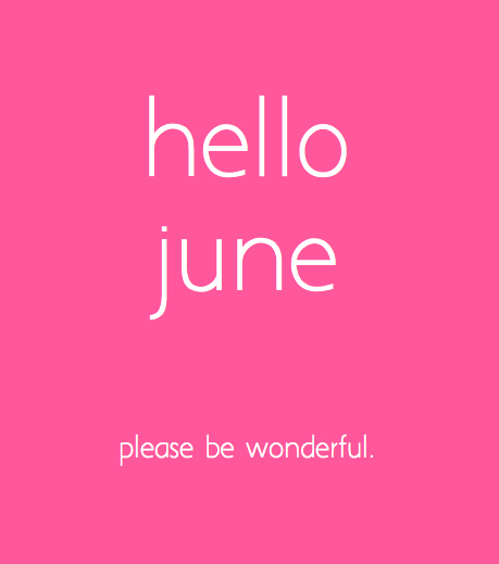 Love Quotes For Each Month Of The Year: Hello June, Please Be Wonderful Pictures, Photos, And