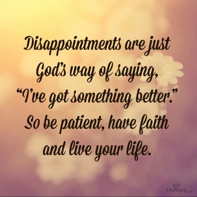 disappointments are just god 39 s way of saying pictures