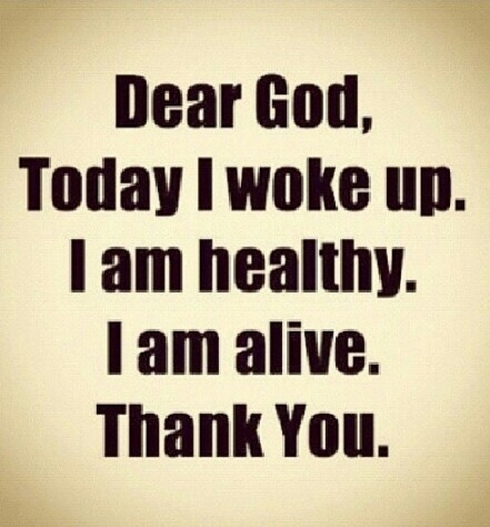 I Am Grateful To God Quotes Dear God  I am alive thank you