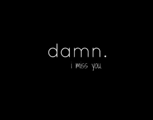 I Miss You Quotes Tumblr: Damn I Miss You Pictures, Photos, And Images For Facebook