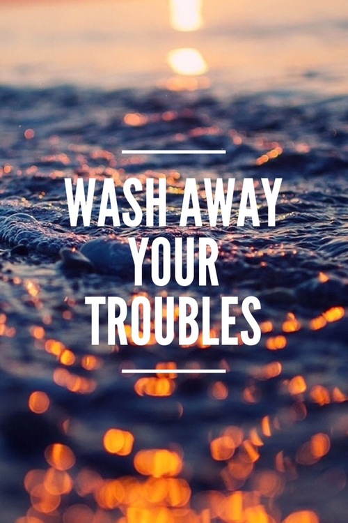 Wash Away Your Troubles Pictures Photos And Images For
