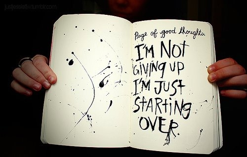 Im Not Giving Up Quotes: Im Not Giving Up, I'm Just Starting Over Pictures, Photos