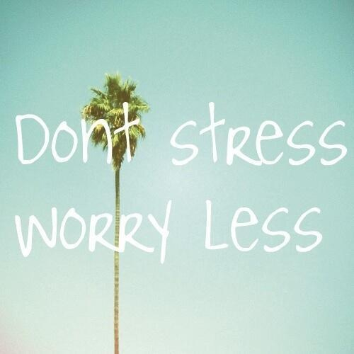 Stressless Quotes: 10 Things We Should Stress Less About