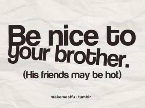 Be Nice To Your Brother Pictures, Photos, And Images For