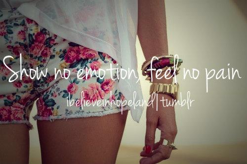 Show No Emotion, Feel No Pain