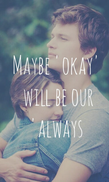 Maybe Okay Will Be Our...