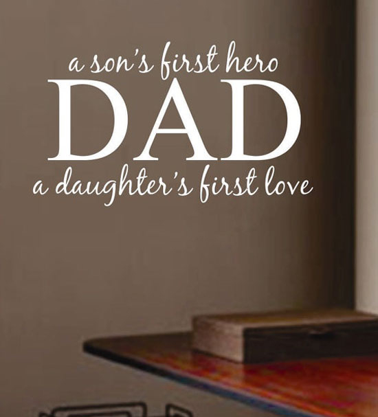 Quotes About The Love Of A Father: A Sons First Hero, A Daughters First Love... Pictures