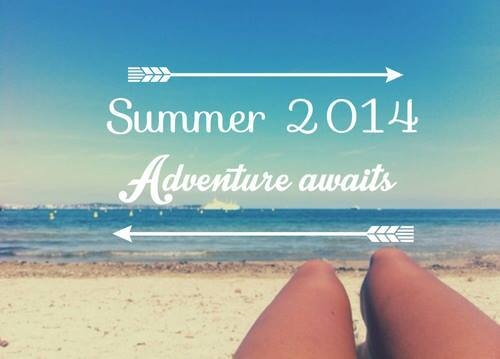 Summer 2014, Adventure Awaits