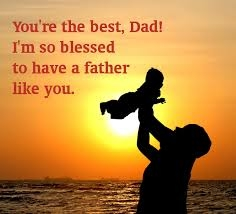 I Am Blessed To Have You Im so blessed to have a father