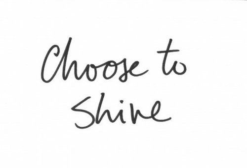 Choose To Shine Pictures, Photos, And Images For Facebook
