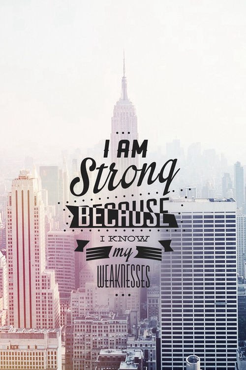 I Am Strong Because I Know My Weakness Pictures, Photos, and Images for Faceb...