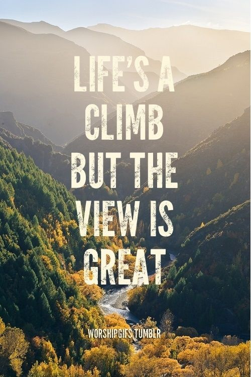 "life is a climb Life is a climb - school essay example life is a climb ""if you're trying to achieve there will always be roadblocks - life."