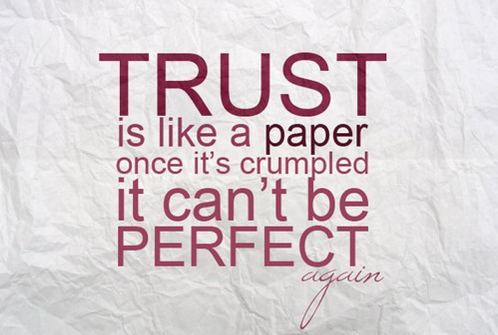 Wonderful Trust Is Like A Paper Once Its Crumbled