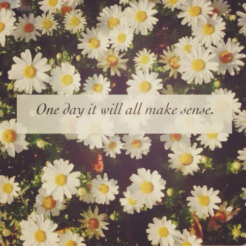 Quotes For Cover Photo: One Day It Will All Make Sense Pictures, Photos, And