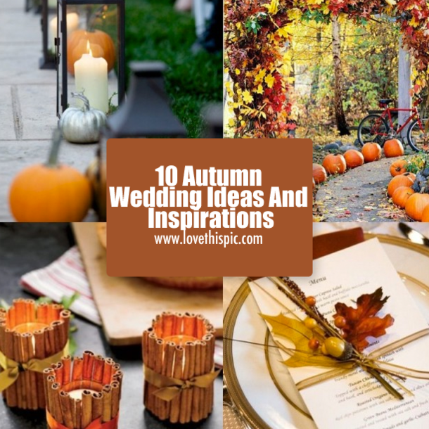 Wedding Ideas And Inspirations: 10 Autumn Wedding Ideas And Inspirations