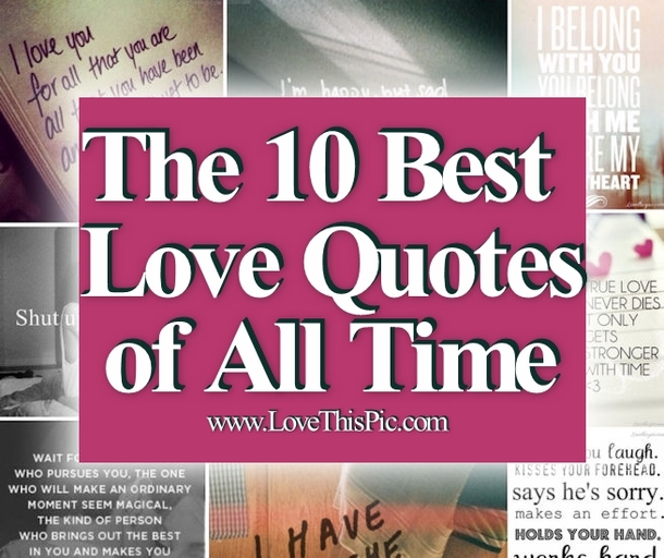 Top Ten Quotes Of All Time: 10 Best Love Quotes Of All Time