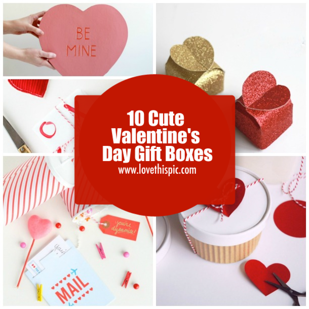 10 Cute Valentine S Day Gift Boxes