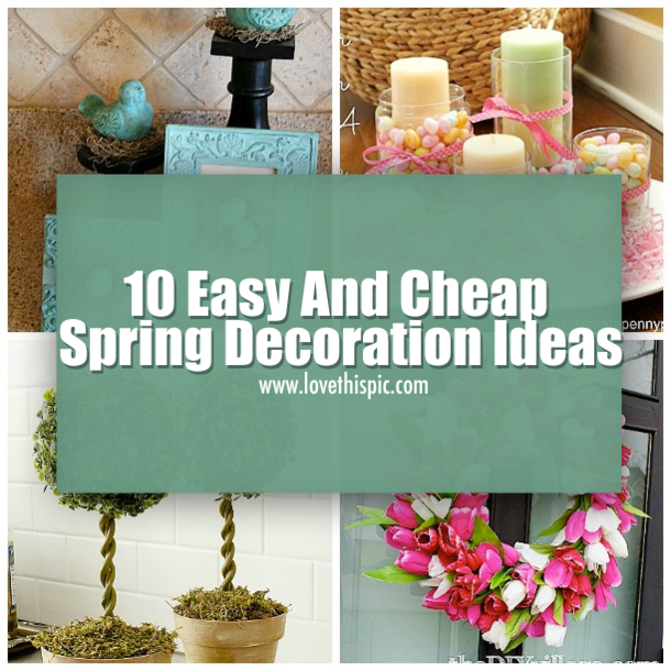 10 easy and cheap spring decoration ideas