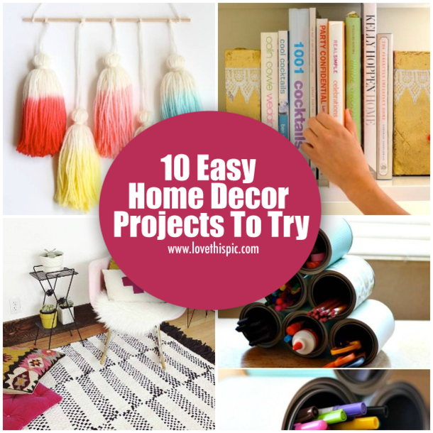 Easy Home Decorating Projects: 10 Easy Home Decor Projects To Try