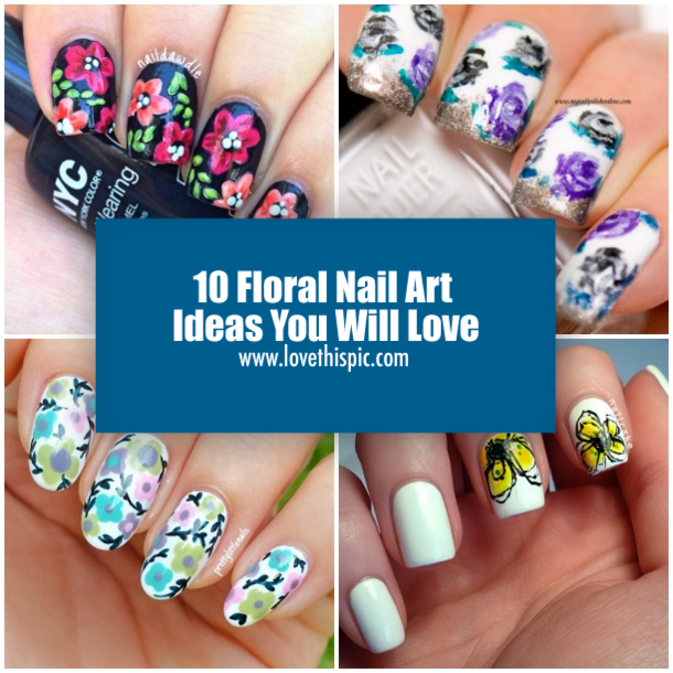 10 Floral Nail Art Ideas You Will Love