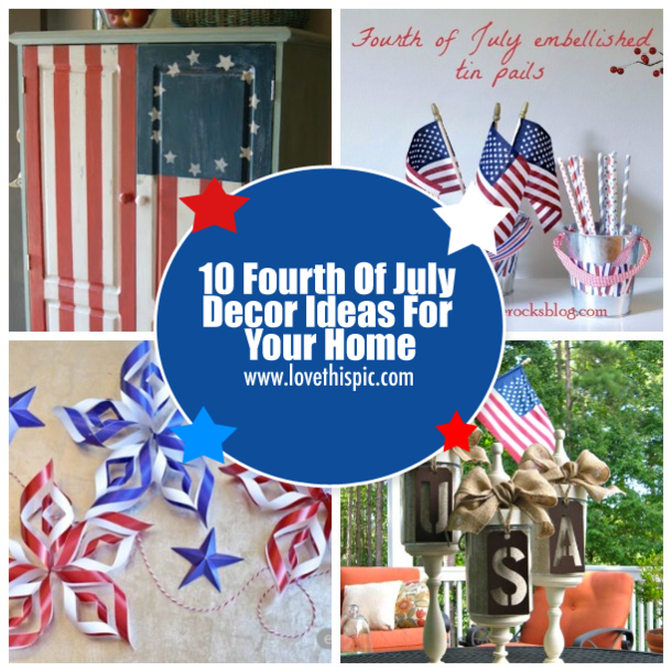 10 Fourth Of July Decor Ideas For Your Home