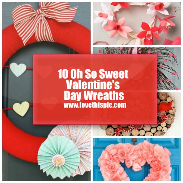 10 oh so sweet valentine s day wreaths