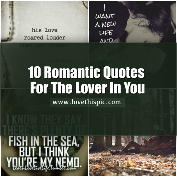 Image of: Messages 10romanticquotesfortheloverinyou76291png Lovethispic 10 Romantic Quotes For The Lover In You