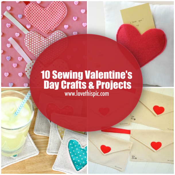 10 Sewing Valentines Day Crafts Amp Projects