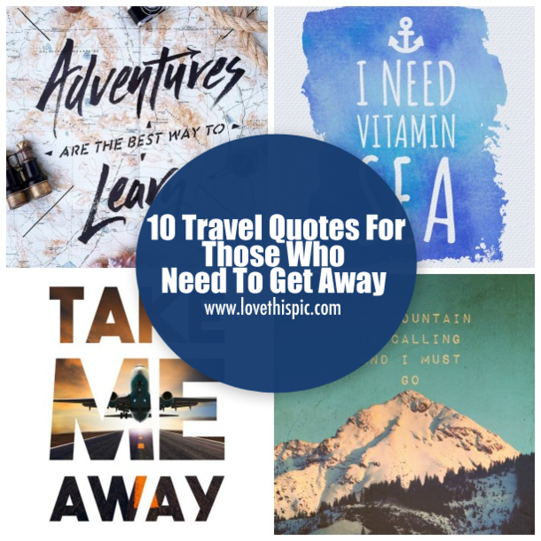 10 Travel Quotes For Those Who Need To Get Away